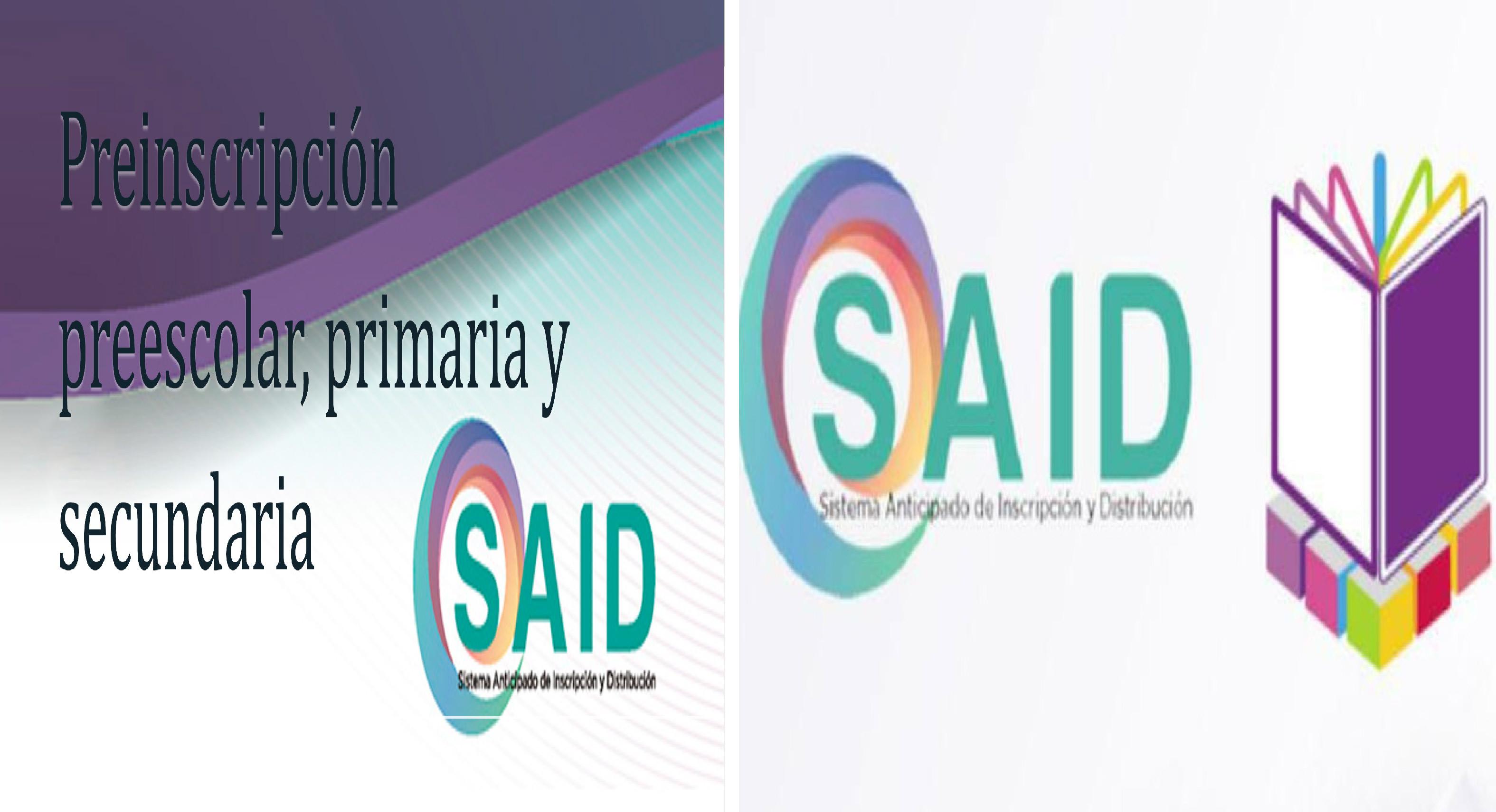 SAID 2021: Conoce donde será compartida la convocatoria de preinscripción